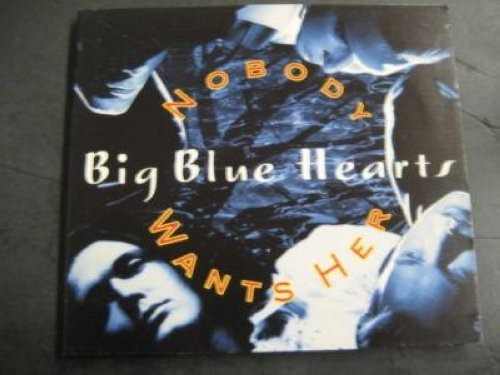 Big Blue Hearts - Nobody Wants Her 1trk Promo Cd Cs32
