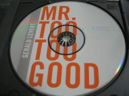 Mr. Too Too Good 1trk
