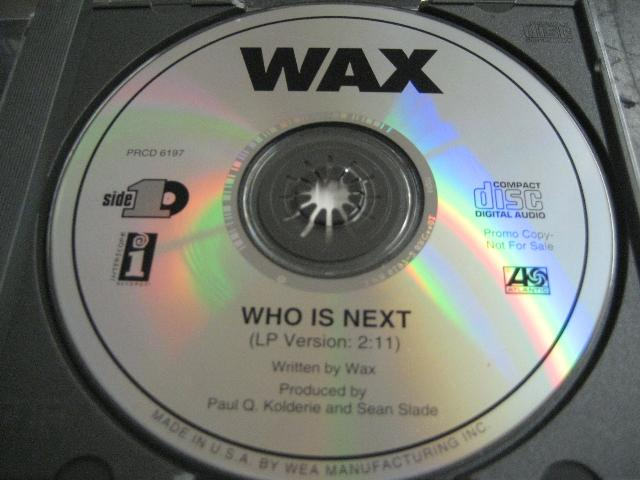 Wax - Who Is Next Lp Version 1trk Promo Cd Cs423