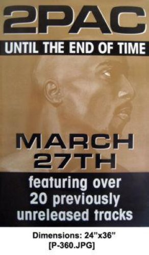 2pac Until+The+End+Of+Time+24x36+Poster+P360 POSTER
