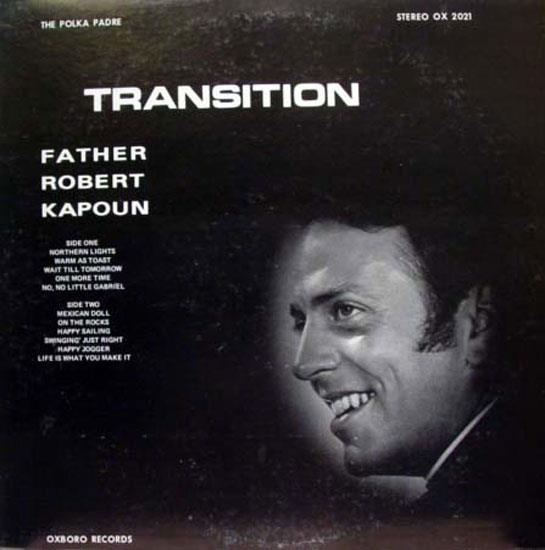 FATHER ROBERT KAPOUN - Father Robert Kapoun Transition Polka Padre Lp Vg+ Ox 2021 Vinyl Record (transition Polka Padre)