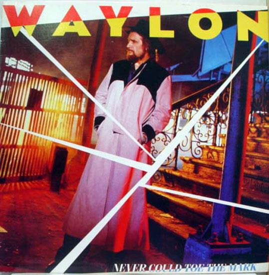 WAYLON JENNINGS - Never Could To The Mark