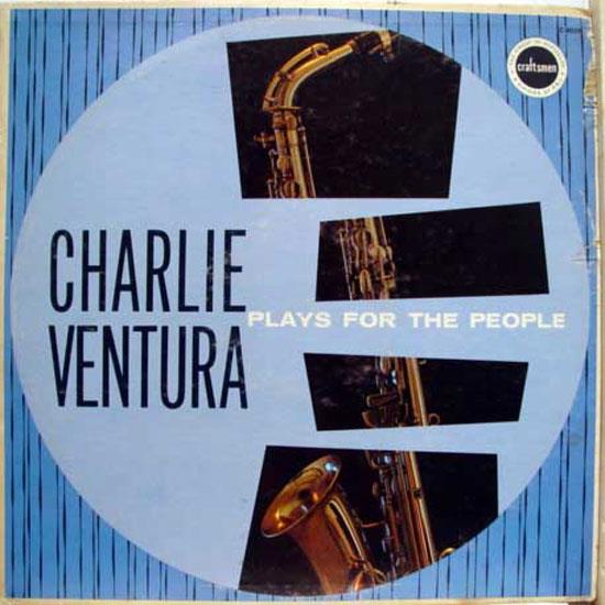 Charlie Ventura C V Plays For The People Records Lps