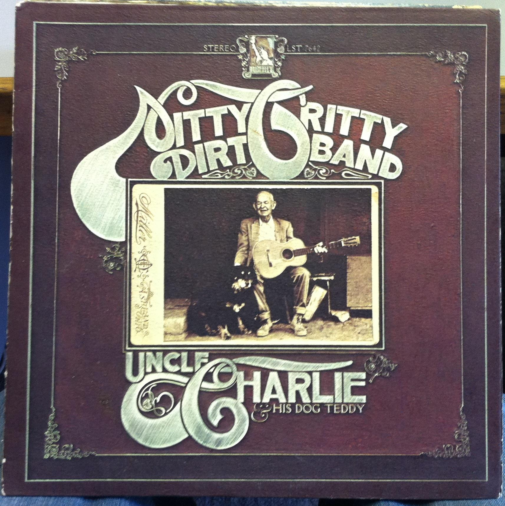 Nitty Gritty Dirt Band Uncle Charlie His Dog Teddy Vinyl