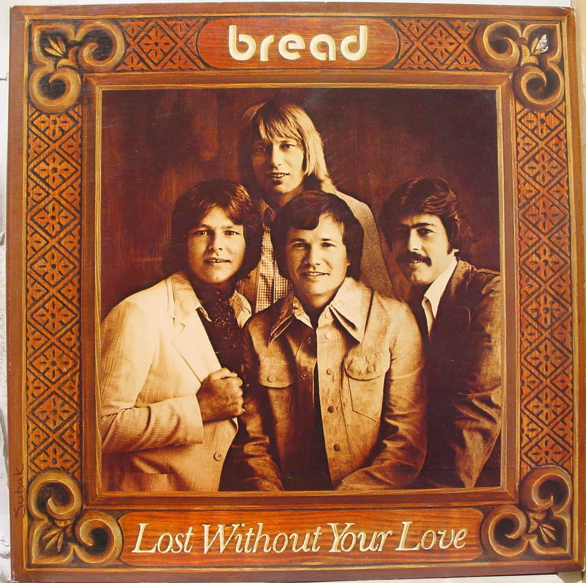 BREAD - Lost Without Your Love Single