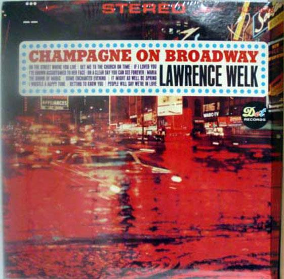 LAWRENCE WELK - Lawrence Welk Champagne On Broadway Lp Sealed Dlp 25688 Vinyl 1966 Stereo (champagne On Broadway)